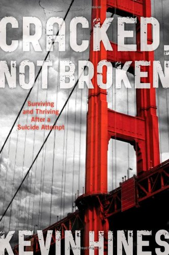 Cracked, Not Broken: Surviving And Thriving After A Suicide Attempt front-805909