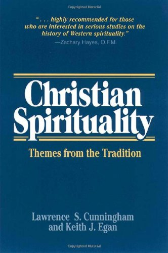 Christian Spirituality: Themes from the Tradition...