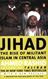 Jihad: The Rise of Militant Islam in Central Asia (0142002607) by Rashid, Ahmed