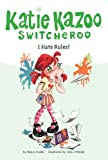 I Hate Rules! #5 (Katie Kazoo, Switcheroo) (0448431009) by Nancy E. Krulik