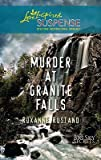 Murder at Granite Falls   [LOVE INSPIRED SUSPENSE MURDER] [Mass Market Paperback]