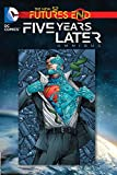 Futures End: Five Years Later Omnibus (Dc Comics, the New 52)