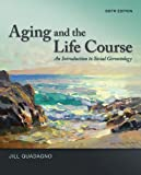 Aging and the Life Course: An Introduction to Social Gerontology