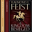 A Kingdom Besieged: Midkemian Trilogy, Book 1 (       UNABRIDGED) by Raymond E. Feist Narrated by Peter Joyce