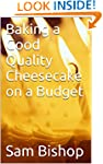 Baking a Good Quality Cheesecake on a...