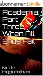 Academia: Part Three, When All Ends F...