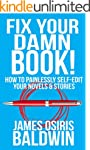 Fix Your Damn Book!: A Self-Editing G...