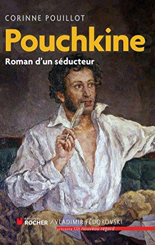 Pouchkine: Roman d'un séducteur