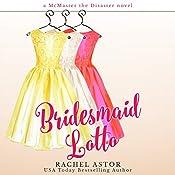 Bridesmaid Lotto   Rachel Astor