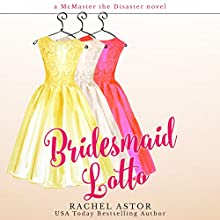 Bridesmaid Lotto Audiobook by Rachel Astor Narrated by Angele Masters