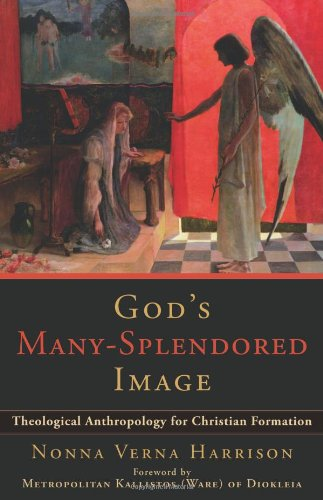 God's Many-Splendored Image: Theological Anthropology for Christian Formation, Nonna Verna Harrison