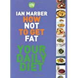 How Not to Get Fat - Your Daily Dietby Ian Marber