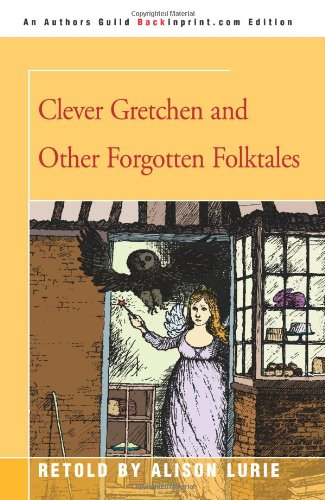 Clever Gretchen and Other Forgotten Folktales