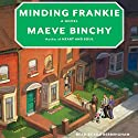 Minding Frankie (       UNABRIDGED) by Maeve Binchy Narrated by Sile Bermingham