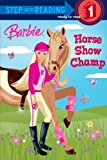 Horse Show Champ (Turtleback School & Library Binding Edition) (Barbie (Pb))