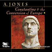 Constantine and the Conversion of Europe | [Arnold Jones]