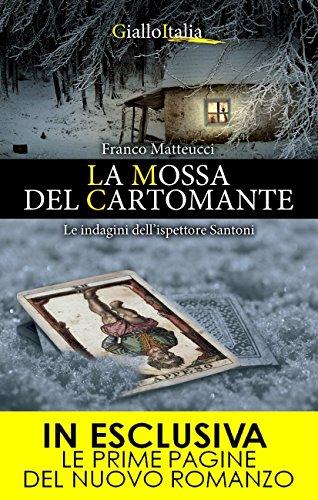 La mossa del cartomante Le indagini dell'ispettore Santoni Vol 2 PDF