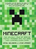 "Minecraft: The Unlikely Tale of Markus ""Notch"" Persson and the Game that Changed Everything"