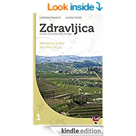 Zdravljica - Winemakers in Brda and in Vipava Valley (Guide to Slovene wine cellars Book 1)