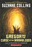 Gregor And The Curse Of The Warmbloods (Underland Chronicles, Book 3) (0439656249) by Collins, Suzanne