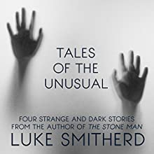 Tales of the Unusual Audiobook by Luke Smitherd Narrated by Luke Smitherd