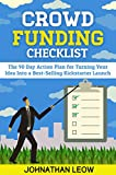 Crowdfunding Checklist: The 90-Day Plan For Turning an Idea into a Best-Selling Kickstarter Launch