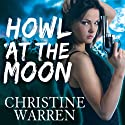 Howl at the Moon: The Others Series Audiobook by Christine Warren Narrated by Kate Reading