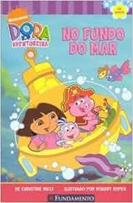 Dora A Aventureira. No Fundo Do Mar (Em Portuguese do