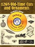 1268 Old-Time Cuts and Ornaments (Dover Electronic Clip Art) (CD-ROM and Book)