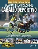 img - for Manual del cuidado del caballo deportivo / Sport Horse Care Manual (Spanish Edition) book / textbook / text book