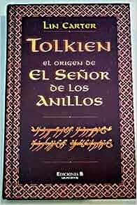 Tolkien: El Origen del Senor de Los Anillos: Lin Carter: 9780613859127
