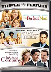 The Perfect Man / Head Over Heels / In Good Company Triple Feature