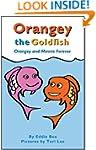 Orangey the Goldfish: Orangey and Min...