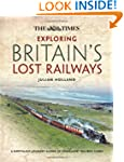 Exploring Britain's Lost Railways: A...