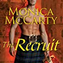 The Recruit: A Highland Guard Novel, Book 6 Audiobook by Monica McCarty Narrated by Antony Ferguson