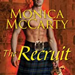 The Recruit: A Highland Guard Novel, Book 6 (       UNABRIDGED) by Monica McCarty Narrated by Antony Ferguson