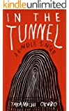 In the Tunnel (Kindle Single)