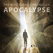 Apocalypse: Wasteland Chronicles, Book 1 | Kyle West