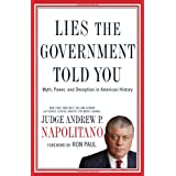 Lies the Government Told You: Myth, Power, and Deception in American History ~ Andrew P. Napolitano