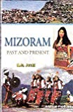 img - for Mizoram: Past and Present book / textbook / text book