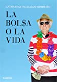 img - for La bolsa o la vida book / textbook / text book