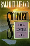 Socialism for a Sceptical Age