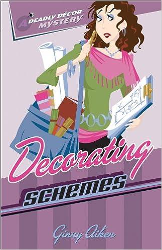 Decorating Schemes (Deadly Décor Mysteries Book #2)