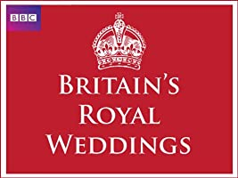 Britain's Royal Weddings
