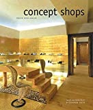 Concept Shops: Ladendesign für Erlebnis, Emotion und Erfolg. Dt. /Engl.