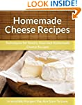 Homemade Cheese Recipes: Techniques f...