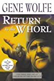 Return to the Whorl: The Final Volume of 'The Book of the Short Sun' (0312873646) by Wolfe, Gene