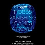 Vanishing Games: A novel | [Roger Hobbs]
