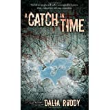 "A Catch in Timevon ""Dalia Roddy"""