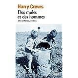 Des mules et des hommes: Une enfance, un lieupar Harry Crews